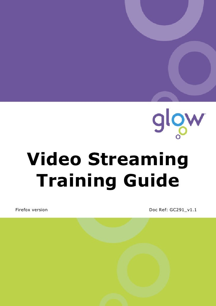 Video Streaming Training Guide          Video Streaming       Training Guide Firefox version                              ...