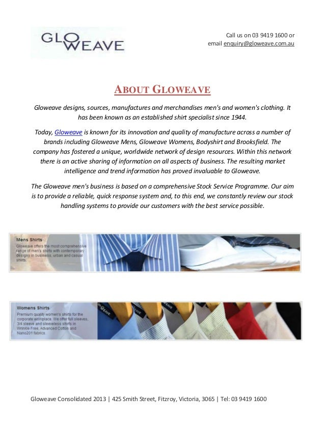 Call us on 03 9419 1600 or email enquiry@gloweave.com.au  ABOUT GLOWEAVE Gloweave designs, sources, manufactures and merch...