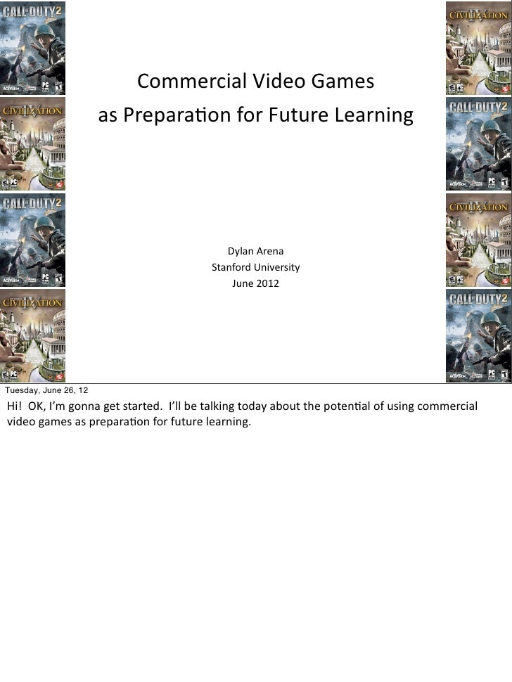 Commercial	  Video	  Games                            as	  Prepara1on	  for	  Future	  Learning                           ...