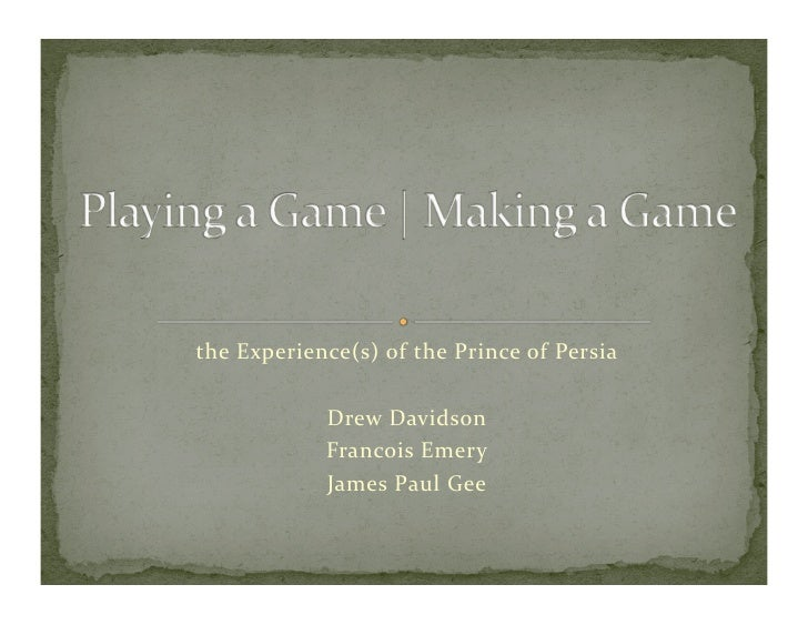 Playing a Game, Making a Game: the Experience(s) of Prince of Persia