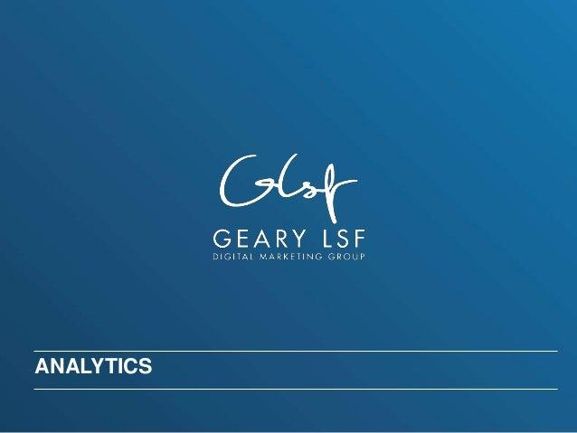 Geary LSF University Presents: Analytics Basics