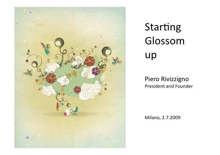 Star%ng Glossom up PieroRivizzigno        PresidentandFounder        Milano,2.7.2009