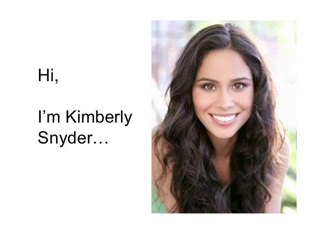 """Hi, I""""m Kimberly Snyder…"""