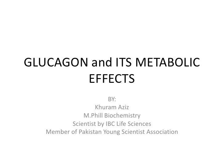 Glucagon and its metabolic effects