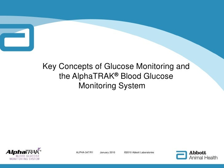 Key Concepts of Glucose Monitoring and  the AlphaTRAK® Blood Glucose <br />Monitoring System<br />ALPHA-347/R1  January 2...