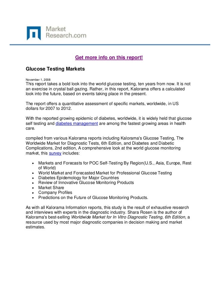 Get more info on this report!Glucose Testing MarketsNovember 1, 2008This report takes a bold look into the world glucose t...