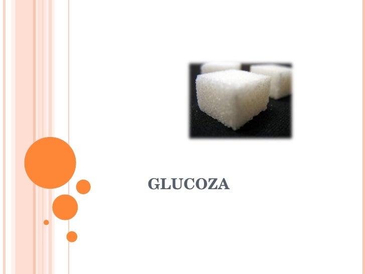 GLUCOZA