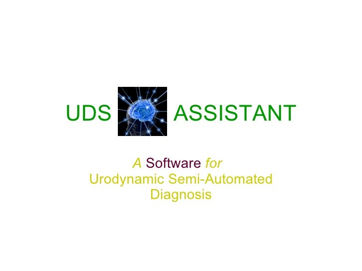 UDS   ASSISTANT A   Software   for   Urodynamic Semi-Automated Diagnosis