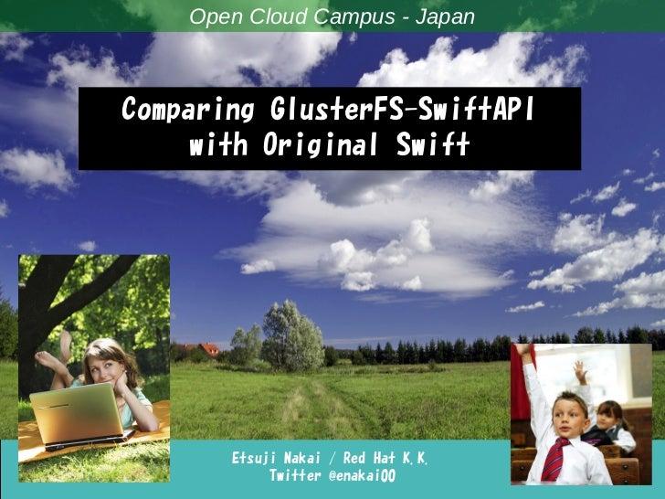 Comparing GlusterFS-SwiftAPI with Original Swift