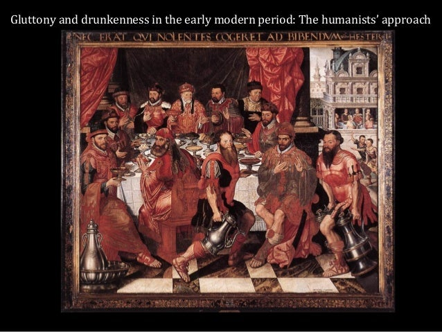 Gluttony and drunkenness in the early modern period: The humanists' approach
