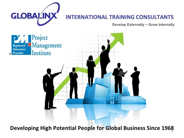Developing High Potential People for Global Business Since 1968 INTERNATIONAL TRAINING CONSULTANTS