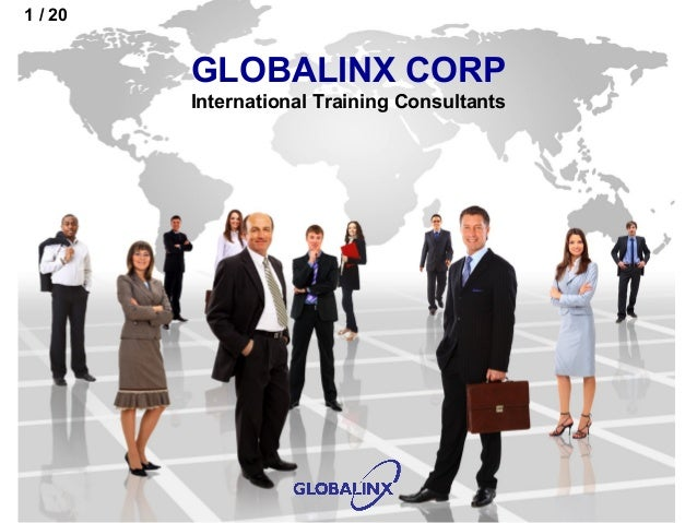 1 / 20                              GLOBALINX CORP                              International Training Consultants  ©GLOBA...
