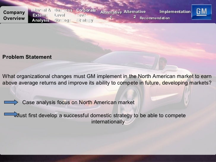 gm internal analysis We believe the company to continue its strong momentum in the second quarter higher revenue from gm north america was likely the result of an increase in retail sales of all gm brands.