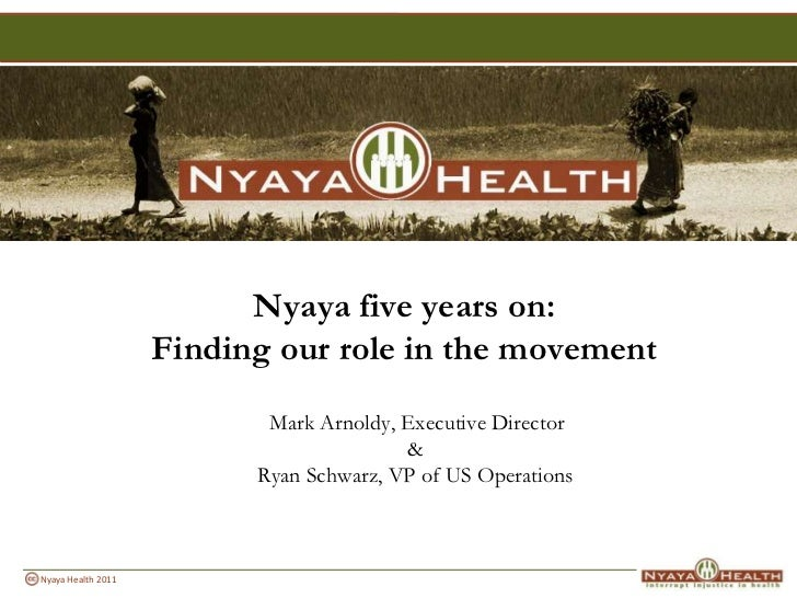 Nyaya five years on:Finding our role in the movement<br />      Mark Arnoldy, Executive Director&Ryan Schwarz, VP of US Op...