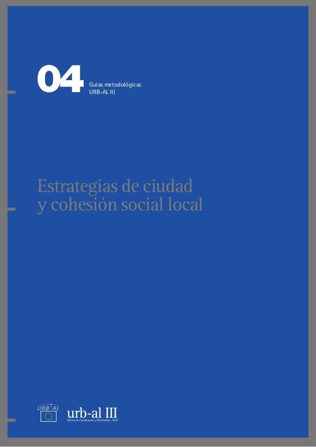 Estrategias de ciudad y cohesión social local 04Guías metodológicas URB-AL III