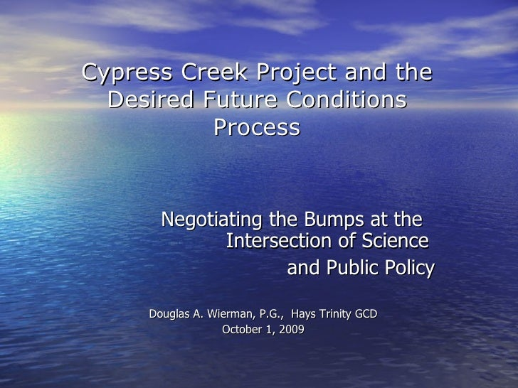 Cypress Creek Project and the  Desired Future Conditions           Process       Negotiating the Bumps at the             ...