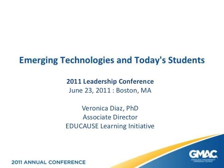 2011 Leadership Conference<br />June 23, 2011 : Boston, MA<br />Veronica Diaz, PhD<br />Associate Director<br />EDUCAUSE L...
