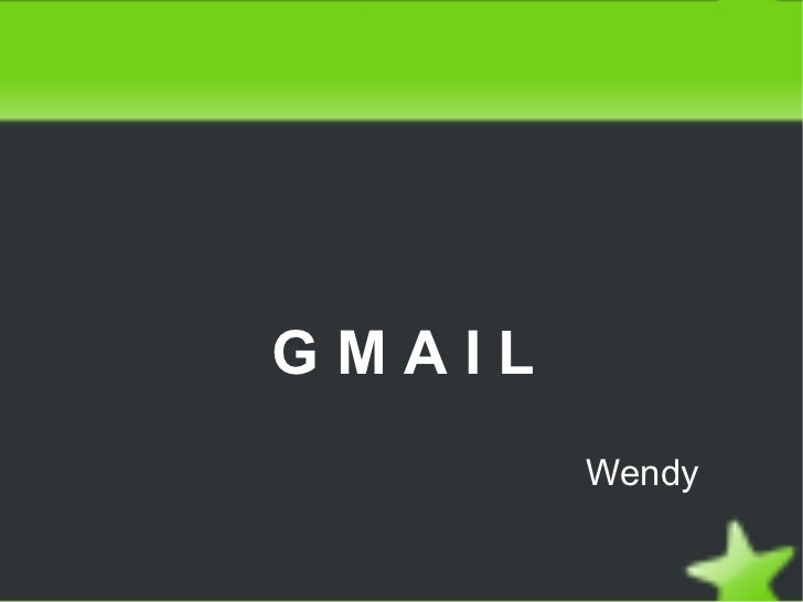 G M A I L Wendy