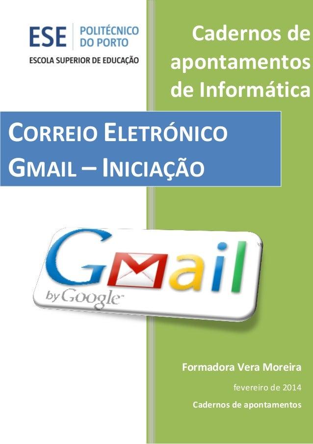 Cadernos de apontamentos de Informática Formadora Vera Moreira fevereiro de 2014 Cadernos de apontamentos CORREIO ELETRÓNI...