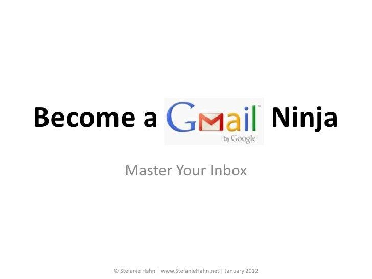 Become a                                                     Ninja         Master Your Inbox     © Stefanie Hahn | www.Ste...