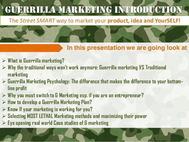 """In this presentation we are going look at  What is Guerrilla marketing?  Why the traditional ways won""""t work anymore: Gu..."""