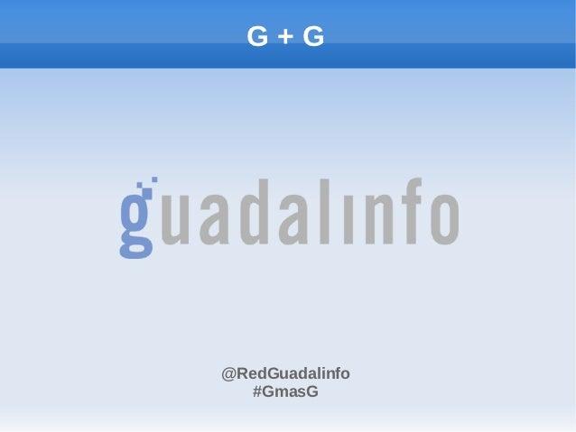 G+G@RedGuadalinfo   #GmasG