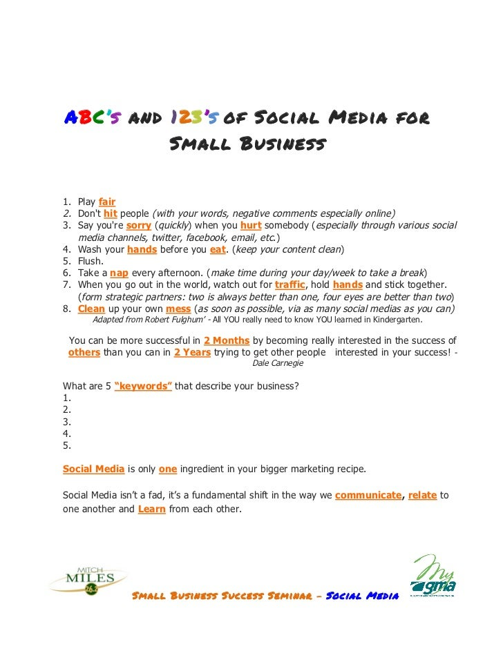 ABC's and 123's of Social Media for                 Small Business       1. Play fair       2. Dont hit people (with your ...