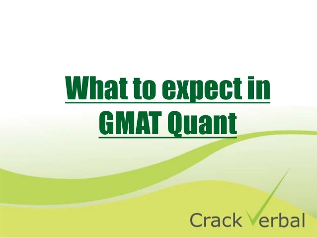 What to expect in GMAT Quant