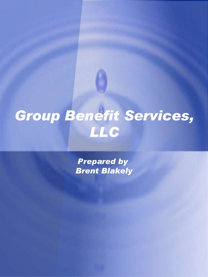Group Benefit Services, LLC Prepared by  Brent Blakely