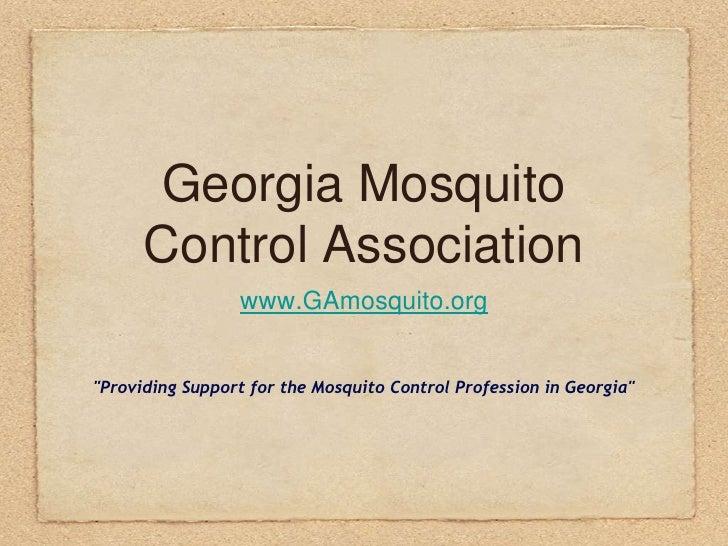 "Georgia Mosquito       Control Association                  www.GAmosquito.org   ""Providing Support for the Mosquito Contr..."