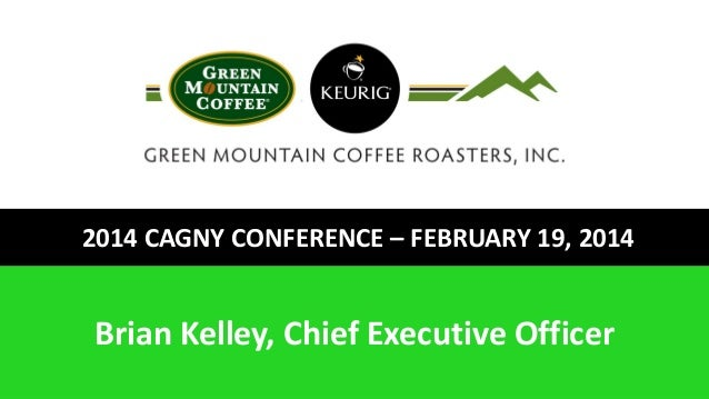2014 CAGNY CONFERENCE – FEBRUARY 19, 2014 Brian Kelley, Chief Executive Officer