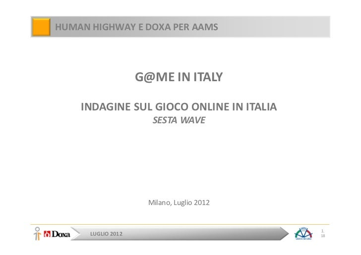 HUMAN HIGHWAY E DOXA PER AAMS                    G@ME IN ITALY    INDAGINE SUL GIOCO ONLINE IN ITALIA                     ...