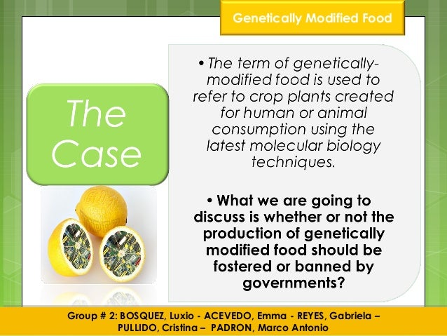 genetically modified food should not be banned essay But here we are listing out five reasons as to why fast food should be banned farmed animal products and genetically modified foods are the fast food.