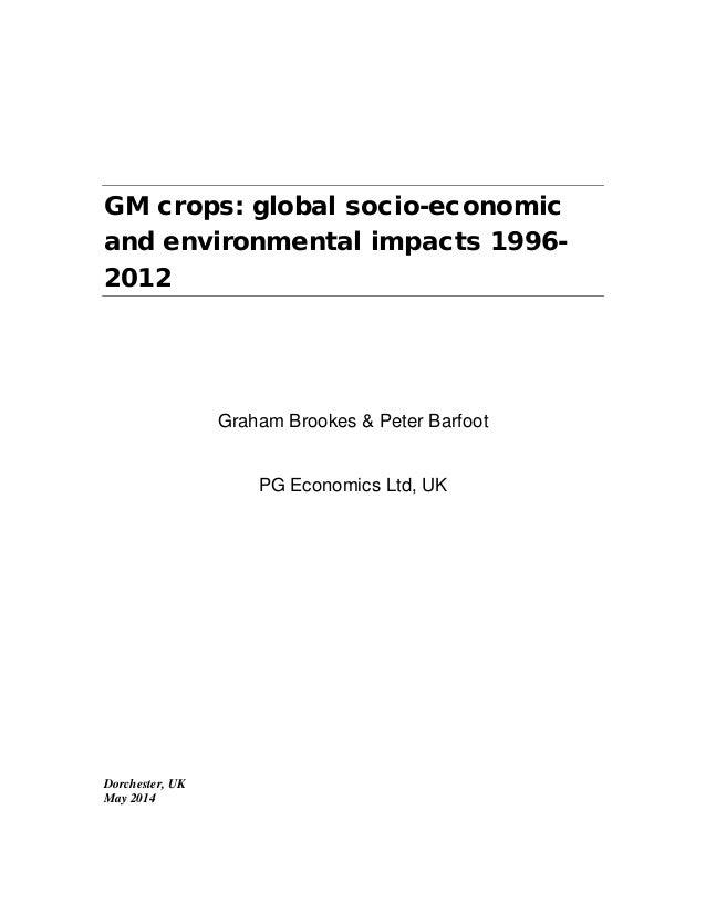 GM crops: global socio-economic and environmental impacts 1996- 2012 Graham Brookes & Peter Barfoot PG Economics Ltd, UK D...
