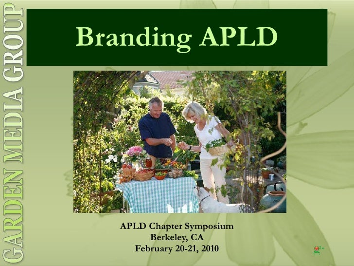 Branding APLD APLD Chapter Symposium Berkeley, CA February 20-21, 2010