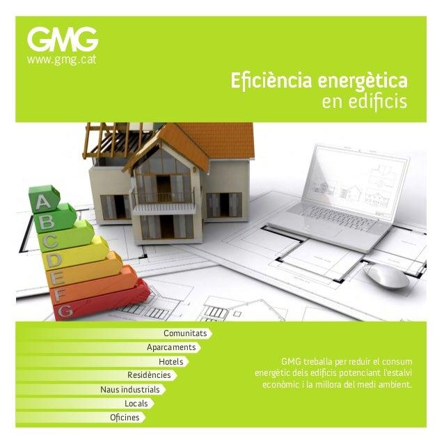 Comunitats Eficiència energètica en edificis GMG treballa per reduir el consum energètic dels edificis potenciant l'estalv...