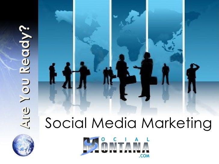 Social Media Marketing -- Are You Ready?