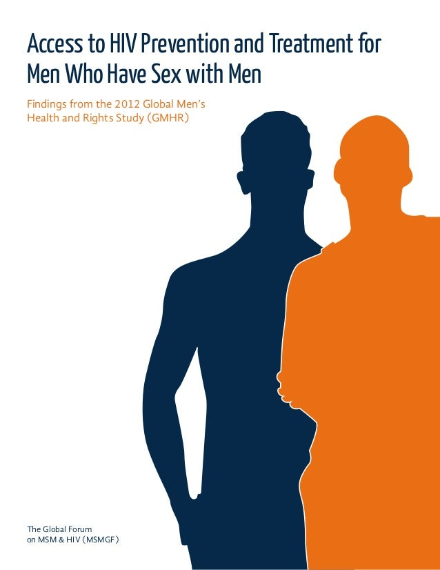 Access to HIV Prevention and Treatment for Men Who Have Sex with Men The Global Forum on MSM & HIV (MSMGF) Findings from t...