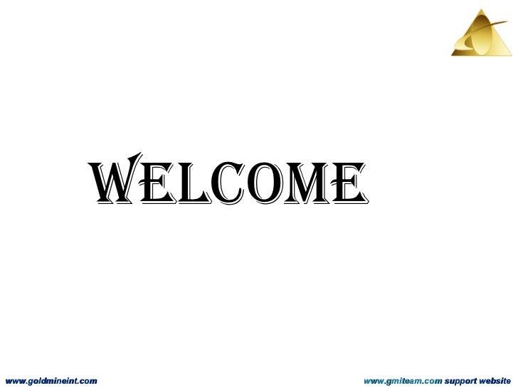 Welcome www.goldmineint.com www.gmiteam.com  support website