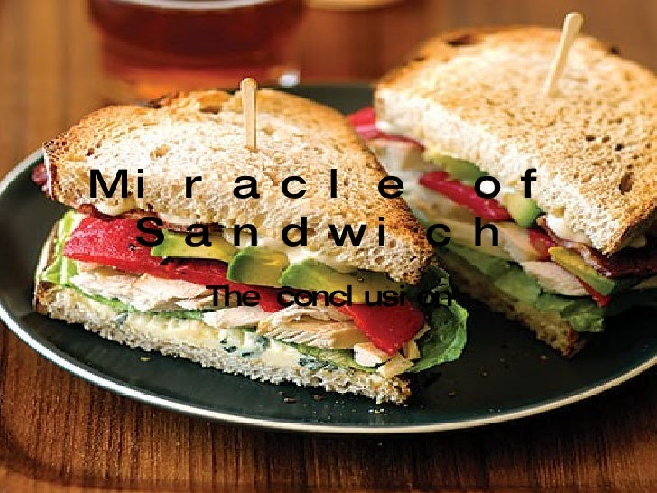Miracle of Sandwich The conclusion