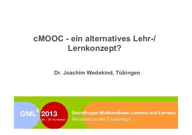 cMOOC - ein alternatives Lehr-/ Lernkonzept?      Dr. Joachim Wedekind, Tübingen          Grundfragen  Mul4mediale...