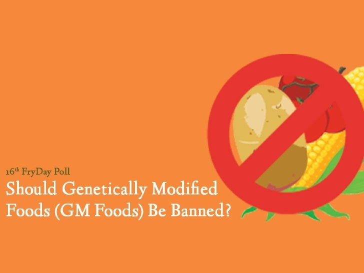 should gmos be banned