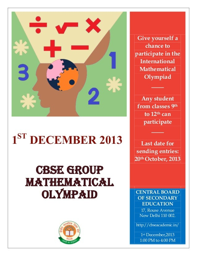 1ST DECEMBER 2013 CBSE GROUP MATHEMATICAL OLYMPAID Give yourself a chance to participate in the International Mathematical...