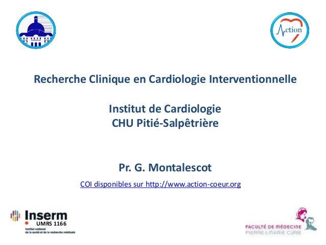 Recherche clinique en cardiologie interventionnelle - Gilles MONTALESCOT - Rencontres de la Recherche Clinique