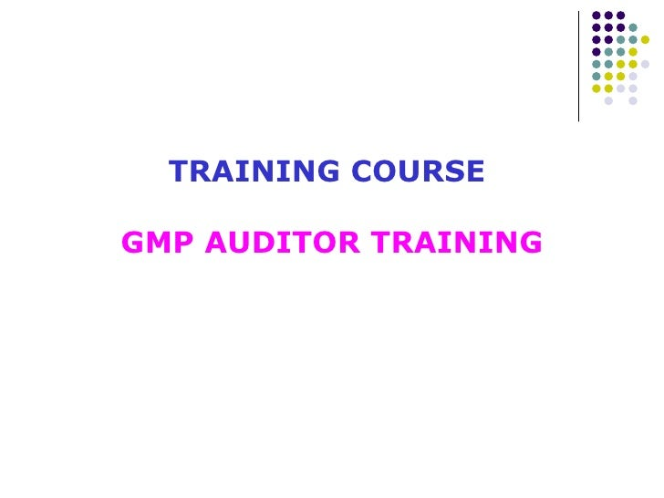 TRAINING COURSE   GMP AUDITOR TRAINING
