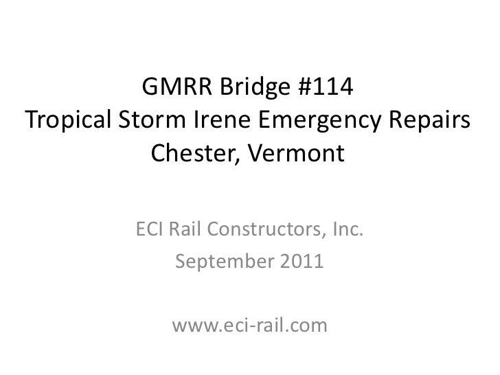 GMRR Bridge #114Tropical Storm Irene Emergency Repairs            Chester, Vermont         ECI Rail Constructors, Inc.    ...