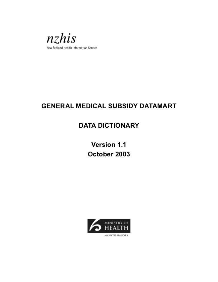 GENERAL MEDICAL SUBSIDY DATAMART        DATA DICTIONARY           Version 1.1          October 2003