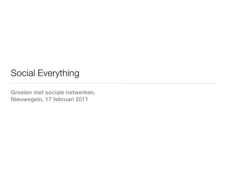 Social EverythingGroeien met sociale netwerken,Nieuwegein, 17 februari 2011