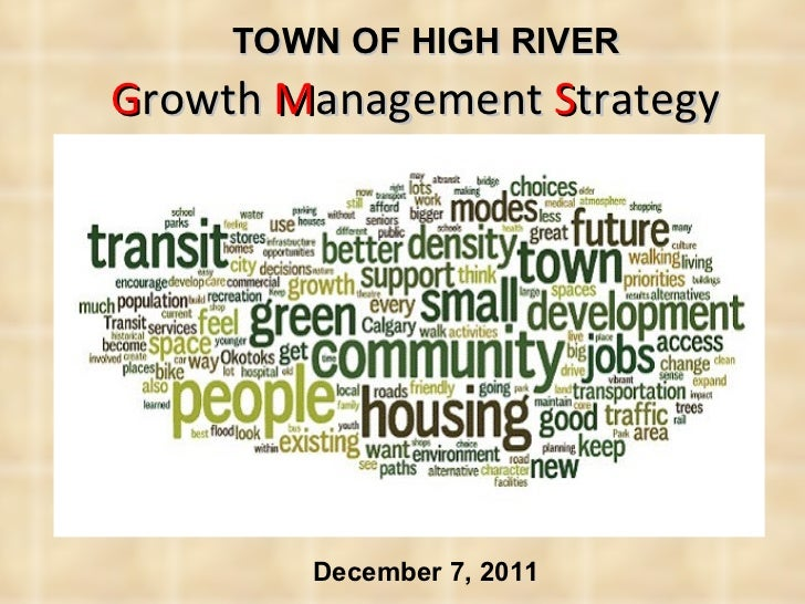 G rowth  M anagement  S trategy   TOWN OF HIGH RIVER December 7, 2011