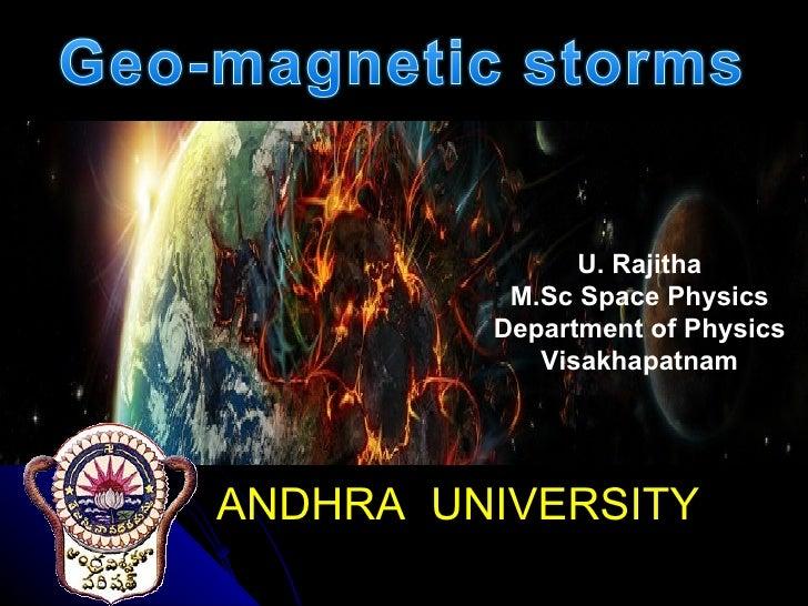 U. Rajitha          M.Sc Space Physics         Department of Physics            VisakhapatnamANDHRA UNIVERSITY